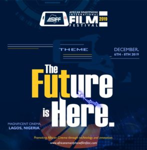 African Smartphone International Film Festival (ASIFF 2019) Theme; The Future Is Here